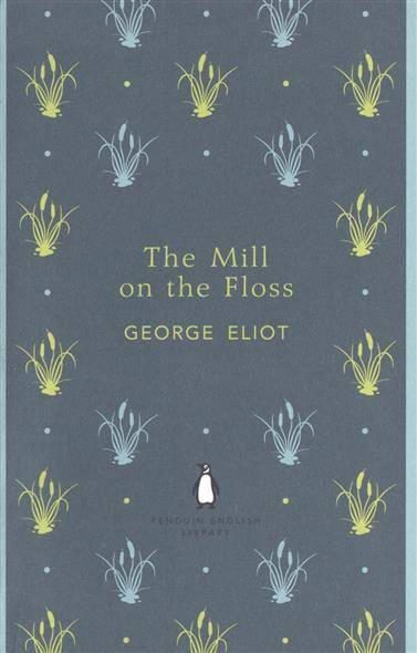 a literary analysis of the mill on the floss by george eliot Complete summary of george eliot's the mill on the floss enotes plot summaries cover all the significant action of the mill on the floss.