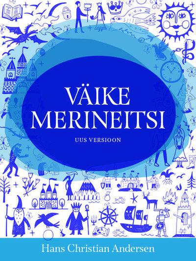 Väike merineitsi õnneliku lõpuga uus versioon (ISBN 9789916614907) купить за 178 руб в Краснодаре, видео обзоры и характеристики - SKU6481341