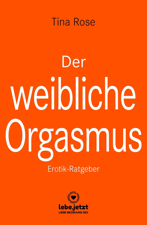 Orgasmus erotik Orgasmus. Gratis